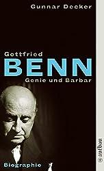 Gottfried Benn. Genie und Barbar: Biographie