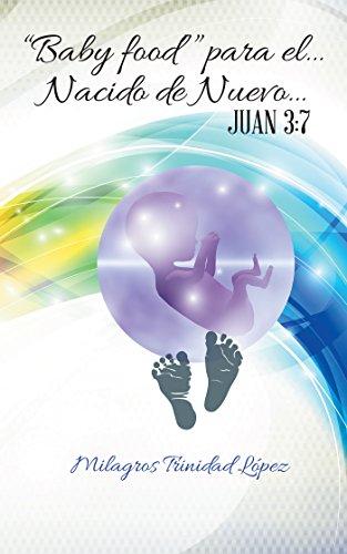 """""""Baby Food"""" Para El… Nacido De Nuevo…: Juan 3:7"""