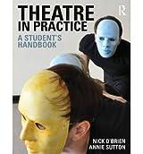 [(Theatre in Practice: A Student's Handbook )] [Author: Nick O'Brien] [Dec-2012]