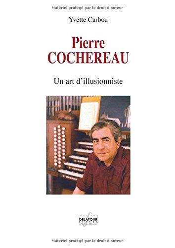 Pierre Cochereau : Un art d'illusionniste