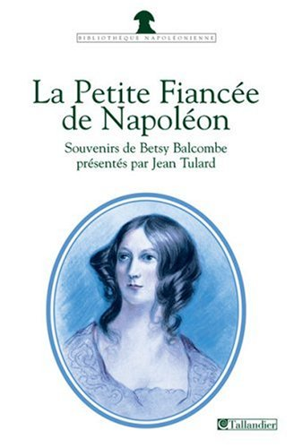 La petite fiance de Napolon : Souvenirs de Betsy Balcombe  Sainte-Hlne (1815-1818)