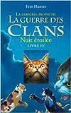 4. La guerre des clans II - Nuit étoilée de Erin HUNTER ,Aude CARLIER (Traduction) ( 4 mars 2010 ) - POCKET JEUNESSE (4 mars 2010)