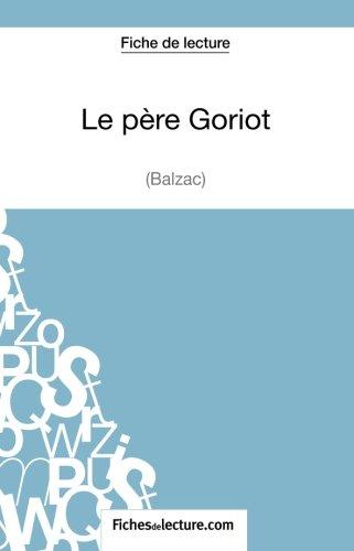 Fiche de lecture : Le père Goriot: Analyse Complète De L'oeuvre