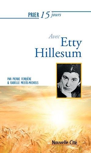 Prier 15 jours avec Etty Hillesum: Un livre pratique et accessible
