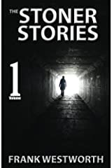The Stoner Stories: The Stoner Stories 1-5 plus a gripping new quick thriller: Volume 1 (The Collected Stoner Stories) Paperback
