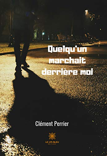 Quelqu'un marchait derrière moi: Thriller et suspense par Clement Perrier