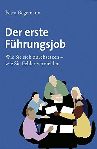 Petra Begemann: Der erste Führungsjob
