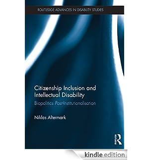 Citizenship Inclusion and Intellectual Disability: Biopolitics Post-Institutionalisation (Routledge Advances in Disability Studies) [Edizione Kindle]