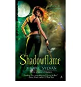 [ [ [ Shadowflame [ SHADOWFLAME BY Sylvan, Dianne ( Author ) Jul-26-2011[ SHADOWFLAME [ SHADOWFLAME BY SYLVAN, DIANNE ( AUTHOR ) JUL-26-2011 ] By Sylvan, Dianne ( Author )Jul-26-2011 Quality Paper