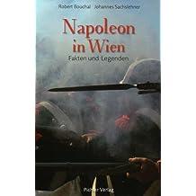 Napoleon in Wien: Fakten und Legenden