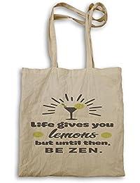 La Vida Te Da Limones Pero Hasta Entonces, Sea Zen bolso de mano n168r