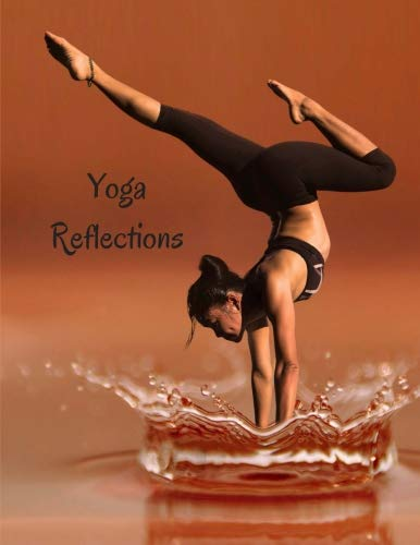 Yoga Reflections: A 4-week journey to becoming the best version of yourself. Contains weekly planner and daily reflection journal pages with prompts PLUS 3 BONUSES Capri-tank