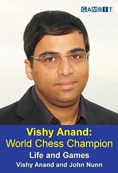 Vishy Anand: World Chess Champion (English Edition) par [Anand, Vishy, Nunn, John]