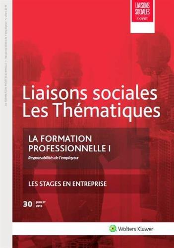 La formation professionnelle I: Responsabilits de l'employeur - Les stages en entreprises. (ancienne dition : 9782878808216).