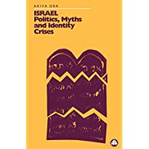 Israel: Politics, Myths and Identity Crisis (Middle Eastern Studies)