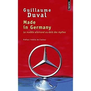 Made in Germany. Le Modèle allemand au-delà des mythes