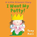 I Want My Potty! (Little Princess)