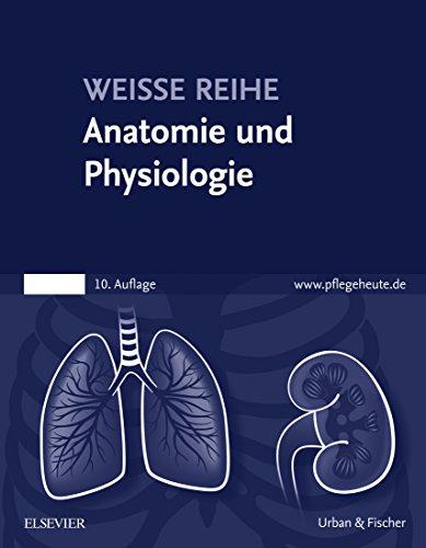 Read e-book online Anatomie und Physiologie: WEISSE REIHE (German ...