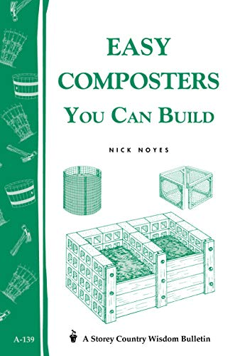 Easy Composters You Can Build: Storey's Country Wisdom Bulletin A-139 (Storey Publishing Bulletin ; A-139) (English Edition)