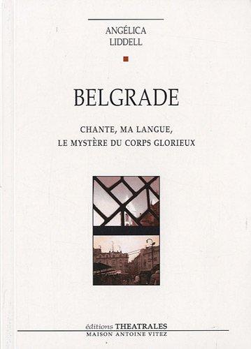 Belgrade : Chante, ma langue, le mystère du corps glorieux par Angélica Liddell