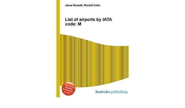 List of airports by IATA code: C: Amazon co uk: Ronald Cohn