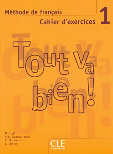 Tout va bien! Cahier d'exercices. Per le Scuole superiori. Con CD Audio: 1