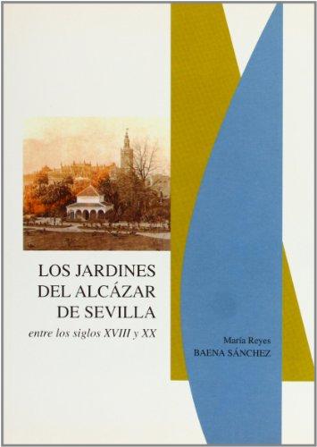 Los jardines del Alcázar de Sevilla entre los siglos XVIII y XX (ARTE)