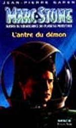 MARC STONE NUMERO 41 - L'ANTRE DU DEMON. Service de surveillance des planètes primitives de Jean-Pierre Garen