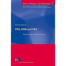 IFRS, HGB und F&E: Besteuerung und Bilanzierung (Bilanz-, Prüfungs- und Steuerwesen, Band 2)