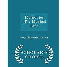 Memories of a Musical Life - Scholar's Choice Edition by Haweis, Hugh Reginald (2015) Paperback