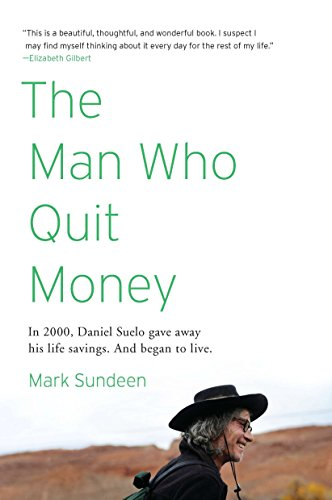 The Man Who Quit Money por Mark Sundeen
