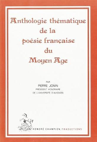 Anthologie thématique de la poésie française du Moyen Age