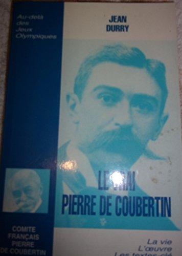 Le vrai Pierre de Coubertin par Jean Durry