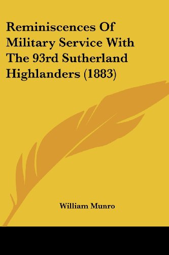 Reminiscences of Military Service with the 93rd Sutherland Highlanders (1883)