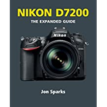 Nikon D7200 (The Expanded Guide) (English Edition)