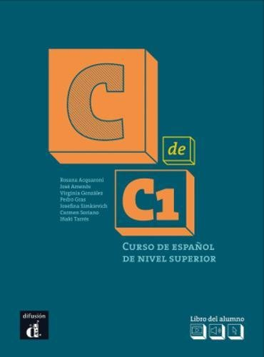 C de C1. Libro del alumno + MP3 descargable: Curso de español de nivel superior