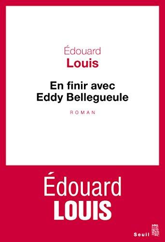 En finir avec Eddy Bellegueule: Roman (Cadre rouge) par Edouard Louis