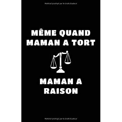 Même Quand Maman A Tort Maman A Raison: Carnet De Notes -108 Pages Avec Papier Ligné Petit Format A5 - Blanc Sur Noir
