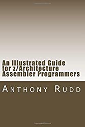 An Illustrated Guide for z/Architecture Assembler Programmers: A compact reference for application programmers