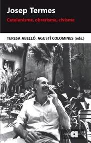 Josep Termes: Catalanisme, obrerisme, civisme (Recerca i pensament)
