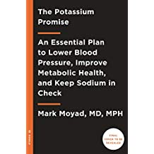 The Potassium Promise: Lower Blood Pressure, Improve Metabolic Health, and Keep Sodium in Check with this Essential Nutrient