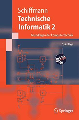 Technische Informatik 2: Grundlagen der Computertechnik (Springer-Lehrbuch) (German Edition) por Wolfram Schiffmann