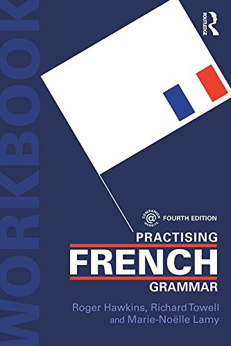 Practising French Grammar: A Workbook (Practising Grammar Workbooks) (French Edition)
