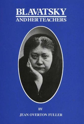 Blavatsky and Her Teachers: An Investigative Biography by Jean Overton Fuller (1988-01-01)