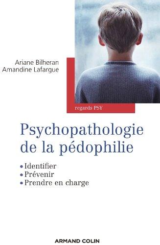 Psychopathologie de la pédophilie - Identifier, prévenir, prendre en charge