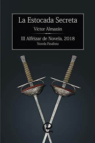 La estocada secreta: Una magnifica novela histórica ambientada en Madrid durante la ocupación de Napoleón