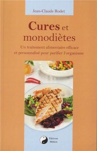 Cures et monodiètes : Un traitement alimentaire efficace et personnalisé pour purifier l'organisme