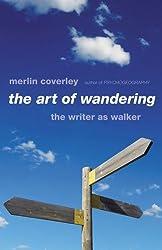 The Art of Wandering: The Writer as Walker by Merlin Coverley (2012-10-01)