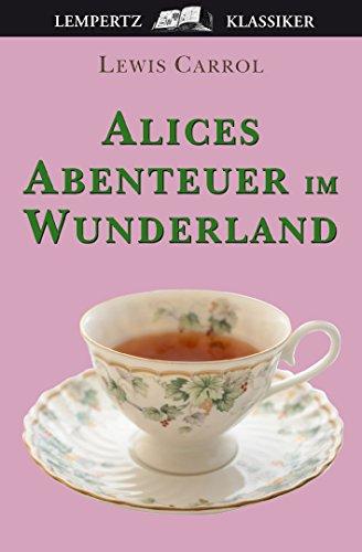Alice's Abenteuer im Wunderland (German Edition) PDF Books