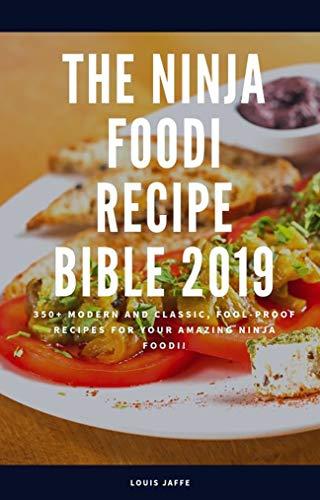 The Ninja Foodi Recipe Bible 2019: 350+ Modern And Classic ...